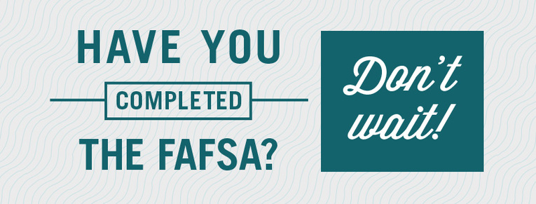 Fill out FAFSA Today