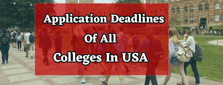 Information about Application deadlines of all colleges, USA