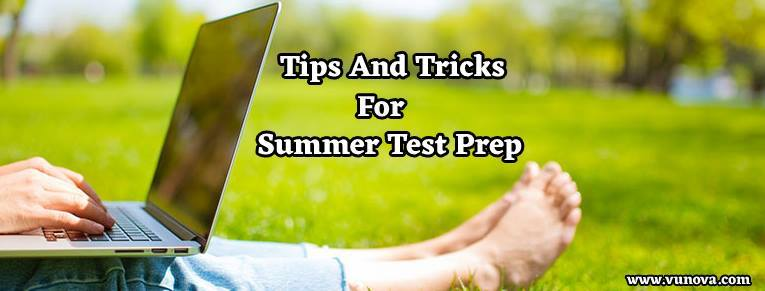 Tips and tricks for Summer Test Prep