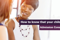 How to know that your child need admission consultant