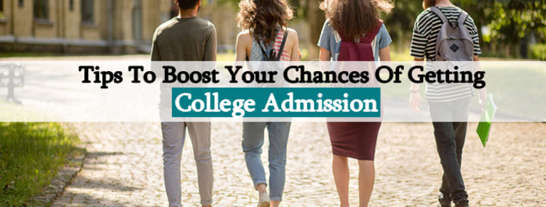 Tips to boost your chances of getting admission