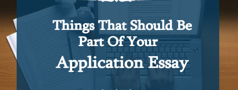 Things that should be part of your application essay