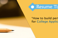 How to build perfect resume for college application